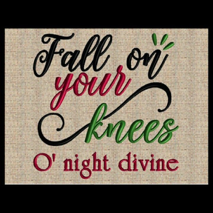 O Holy Night Embroidery Design Fall on your knees O night divine Christmas Embroidery Design ...