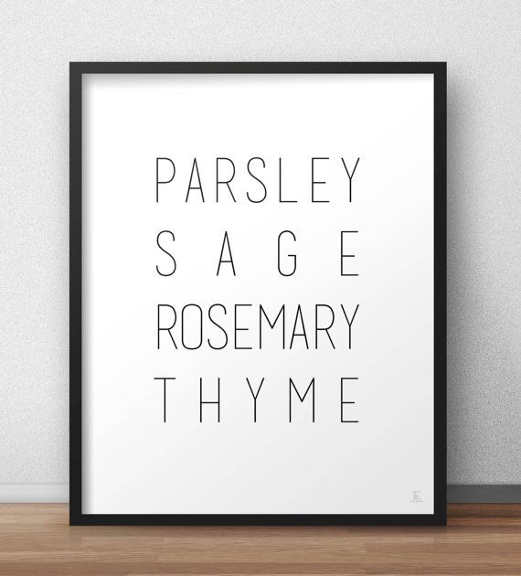 A perfect print for your minimal kitchen, with a short list of herbs (parsley, sage, rosemary and thyme), inspired by Simon and Garfunkels