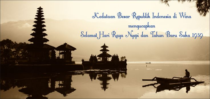 The Embassy of Indonesia will be closed on Tuesday, 28 March 2017 due to Indonesian National Holidays (Balinese Hindu New Year). The Embassy will reopen on Wednesday, 29 March 2017. Kedutaan Besar Republik Indonesia tutup pada hari Selasa, tanggal 28 Maret 2017 karena hari libur nasional (Hari Raya Nyepi). Kedutaan Besar Republik Indonesia buka kembali pada hari Rabu, tanggal 29 Maret 2017.