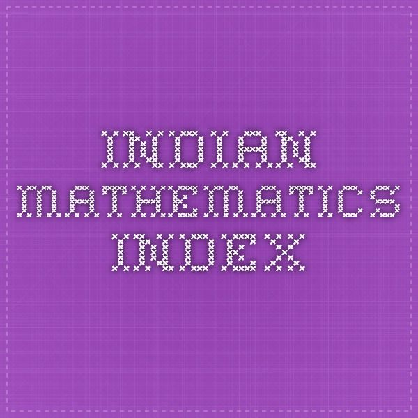 Indian mathematics Index with links to biographies of ancient Indian mathematicians