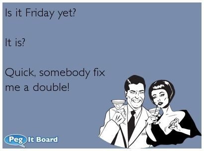 Marvelous Quote On Tgif Ecard: Is It Friday Yet? It Is? Quick, Somebody. Jokes  QuotesFun ...