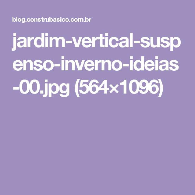jardim-vertical-suspenso-inverno-ideias-00.jpg (564×1096)