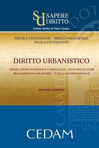 Diritto Urbanistico (Sapere diritto) (Italian Edition) by Centofanti Nicola. $95.25