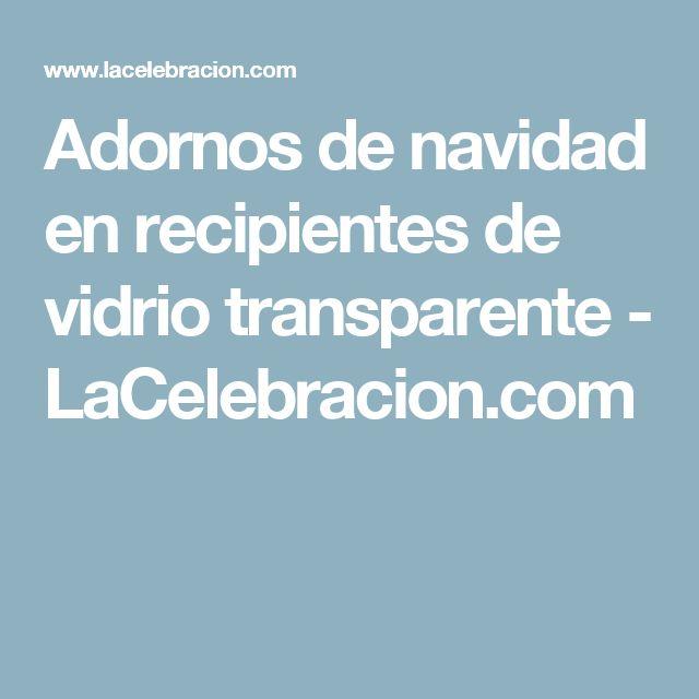 Adornos de navidad en recipientes de vidrio transparente - LaCelebracion.com