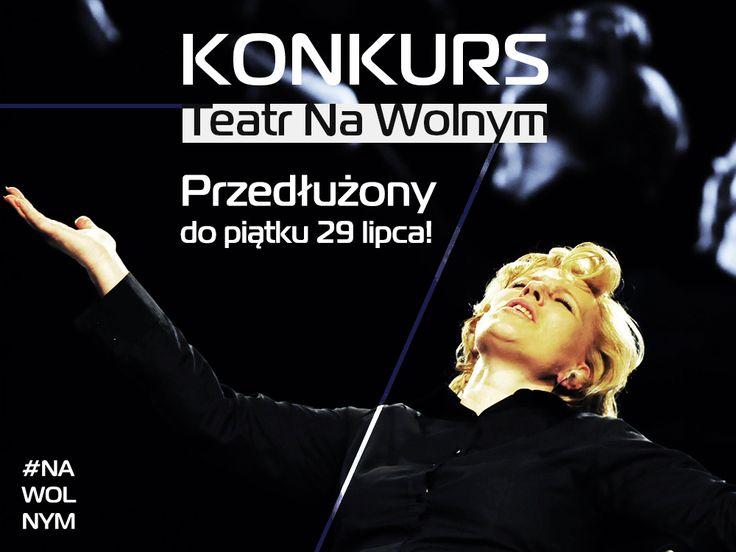 www.bit.ly/AplikacjaKonkursowa Teatr #NaWolnym