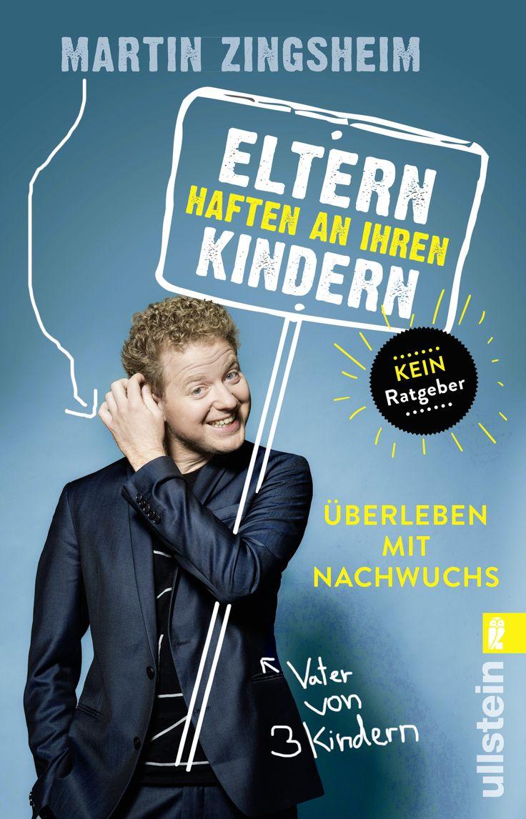 """Martin Zingsheim:  Eltern haften an ihren Kindern (Ullstein) """"Füße hoch, Popcorn raus, Ohren auf!"""" #Humorbuch #Geschenk #Eltern #Kinder #lustig"""