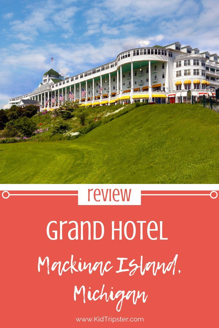 Review Grand Hotel On Michigan S Mackinac Island Kidtripster Grand Hotel Mackinac Island Mackinac Island Grand Hotel