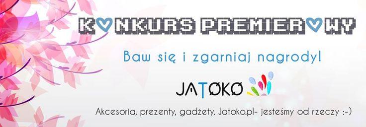 Premierowy konkurs! https://www.jatoko.pl/pl/n/4