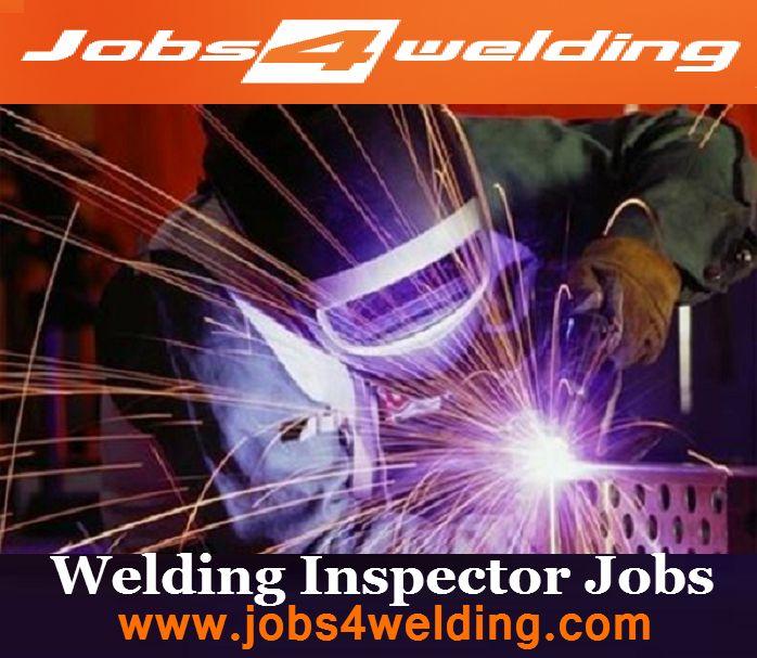 Welding Inspector Jobs  for more information you can register on  http://www.jobs4welding.com/Weldingjobtitle/welding_inspector_jobs