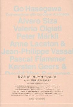 Go Hasegawa Conversations With European Architects