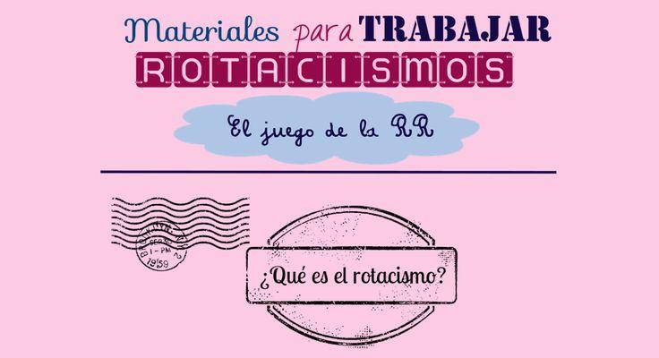 rotacismo Materiales y ASESORAMIENTO PARA LA CORRECTA ARTICULACIÓN DEL FONEMA /R/