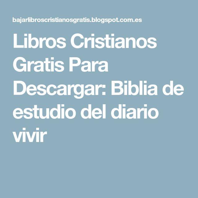 Libros Cristianos Gratis Para Descargar: Biblia de estudio del diario vivir