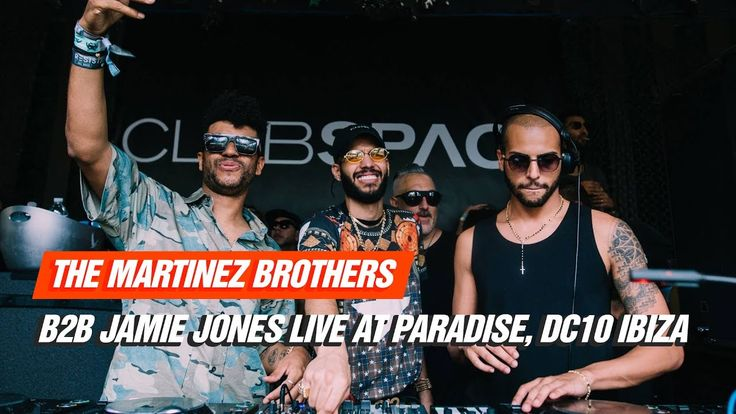 The Martinez Brothers B2B Jamie Jones Live At Paradise, DC10 Ibiza