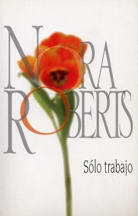 Descargar Solo Trabajo -Nora Roberts en PDF, ePub, mobi o Leer Online | Le Libros