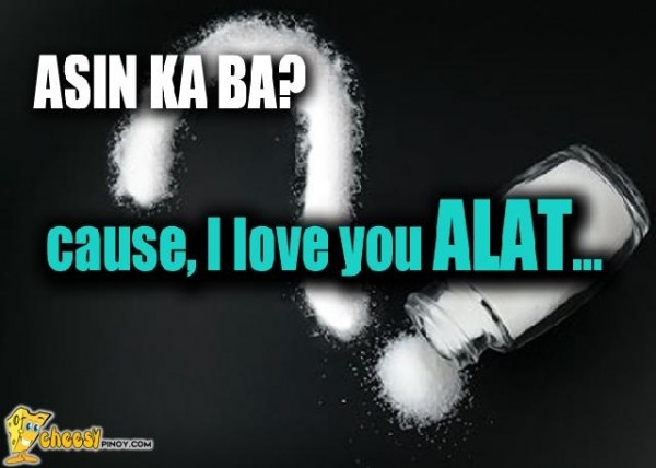 Cheesypinoy.com » Love Quotes, Cheesy Quotes, Emo Quotes, Inspirational Quotes, Pick up lines, Pinoy Love Quotes, Tagalog Love Quotes, Pinoy Emo Quotes, Philippine funny Pictures, Filipino Funny Pics, Funny Pics » Asin k b?