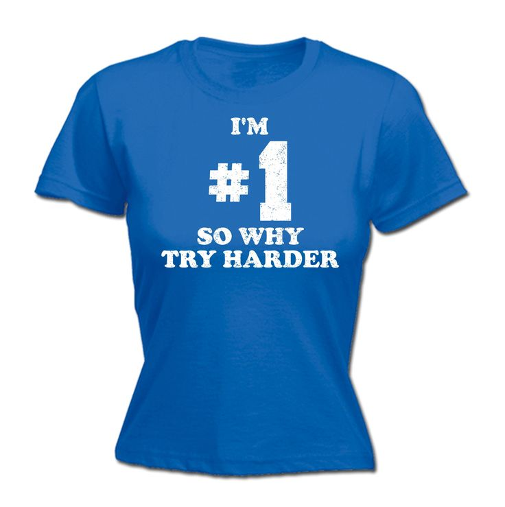 123t USA Women's I'm #1 So Why Try Harded Funny T-Shirt