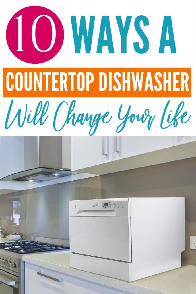 10 Ways A Countertop Dishwasher Will Change Your Life With Images