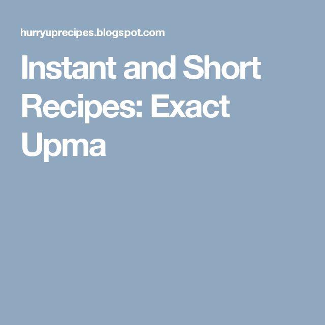 Instant and Short Recipes: Exact Upma