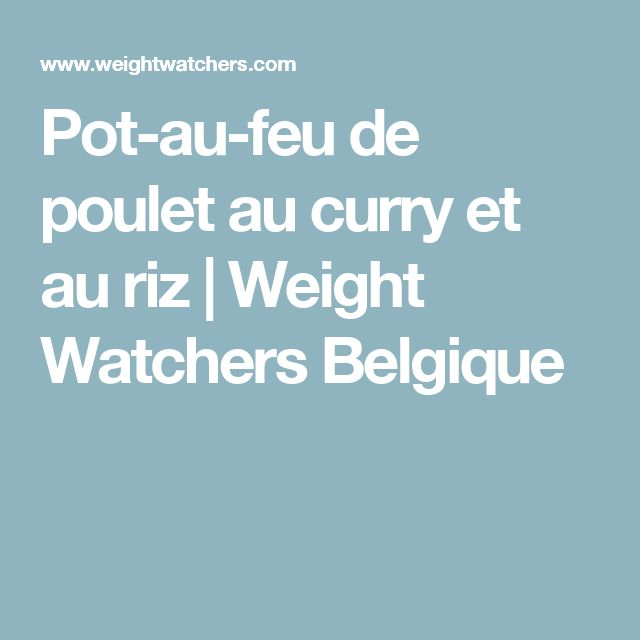 Pot-au-feu de poulet au curry et au riz | Weight Watchers Belgique