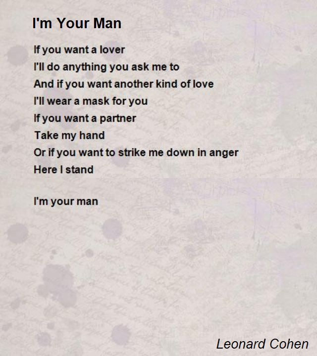 I M Your Man Poem By Leonard Cohen Leonard Cohen Quotes Leonard Cohen Poetry Leonard Cohen
