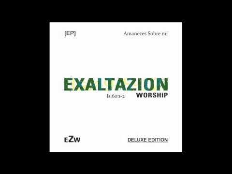 Amaneces Sobre Mí Acústica - ExaltaZion Worship 2014 - YouTube