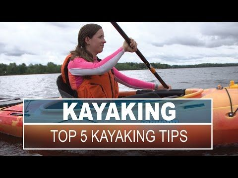 Top 5 Kayaking Tips | How To Articles - Paddling.net
