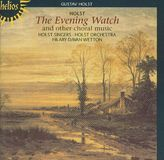 Gustav Holst: The Evening Watch and other choral music [CD]