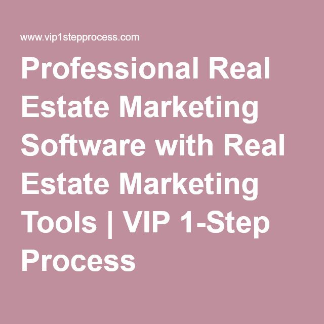 Professional Real Estate Marketing Software with Real Estate Marketing Tools   VIP 1-Step Process