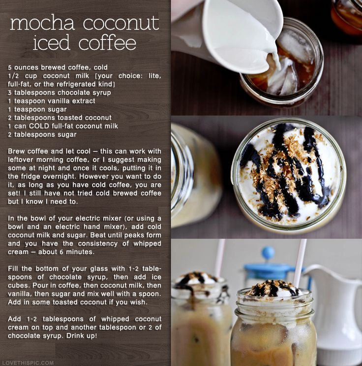 Mocha coconut ice coffee drink....wonderful with colombian coffee