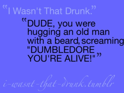 17 Best Images About I Wasnt That Drunk On Pinterest