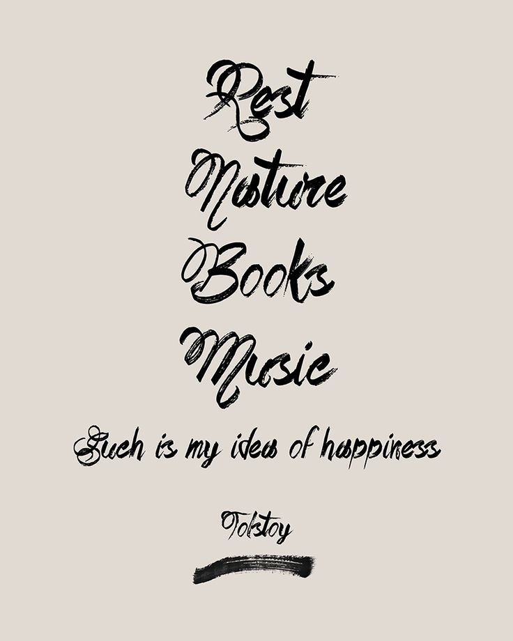 """""""Rest. Nature. Books. Music. Such is my idea of happiness."""" - #Tolstoy"""