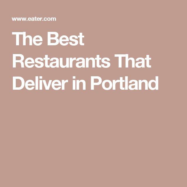 The Best Restaurants That Deliver in Portland
