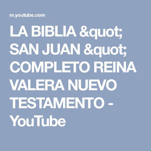 """LA BIBLIA """" SAN JUAN """" COMPLETO REINA VALERA NUEVO TESTAMENTO - YouTube"""
