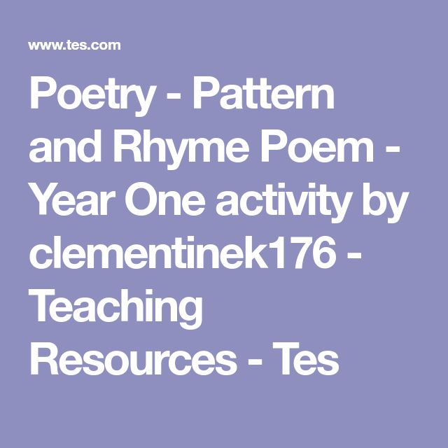Poetry - Pattern and Rhyme Poem - Year One activity by clementinek176 - Teaching Resources - Tes