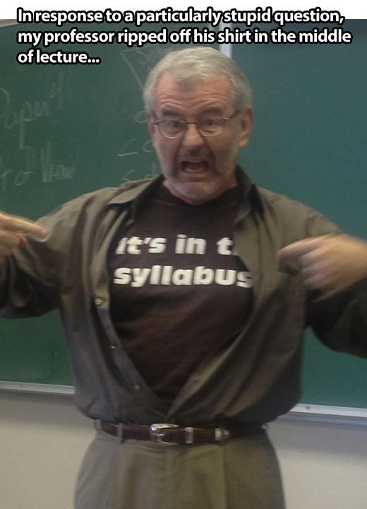 Frustrated professor rips off his shirt in the middle of lecture.