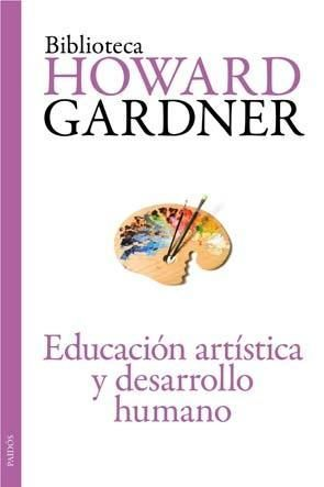 Educación artística y desarrollo humano (Howard Gardner)