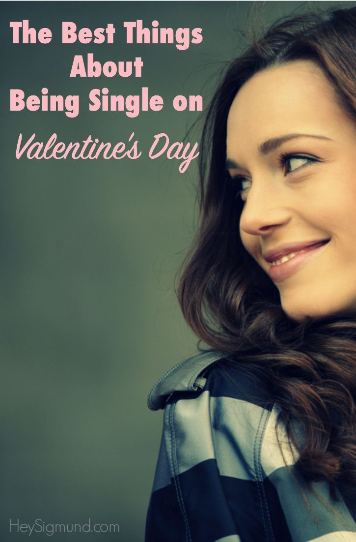 The Best Things About Being Single on Valentine\'s Day ...