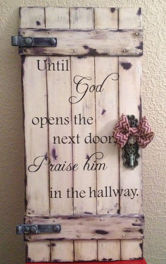 I want onnee!! Rustic Door Wood Sign Until God Opens the Next Door