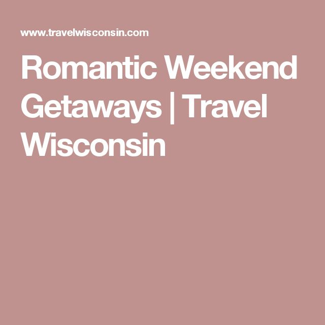 1000 ideas about romantic weekend getaways on pinterest for Couple weekend getaway ideas