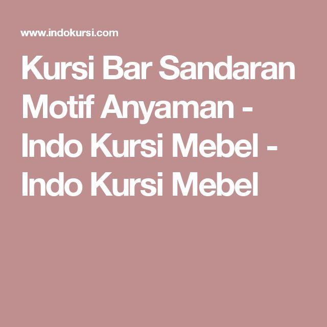 Kursi Bar Sandaran Motif Anyaman - Indo Kursi Mebel - Indo Kursi Mebel