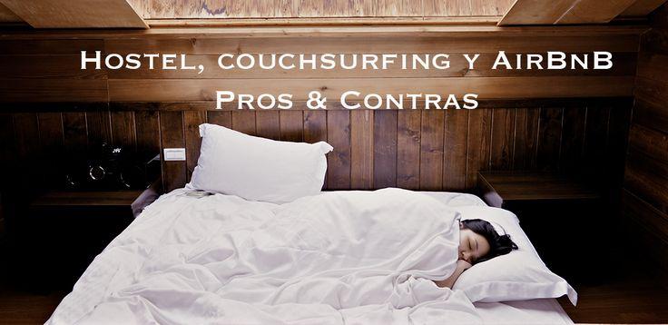 """Los """"Pros y Contras"""" de hospedarte en los tres tipos de alojamientos más populares entre mochileros: Hostel, Couchsurfing o AirBnB"""