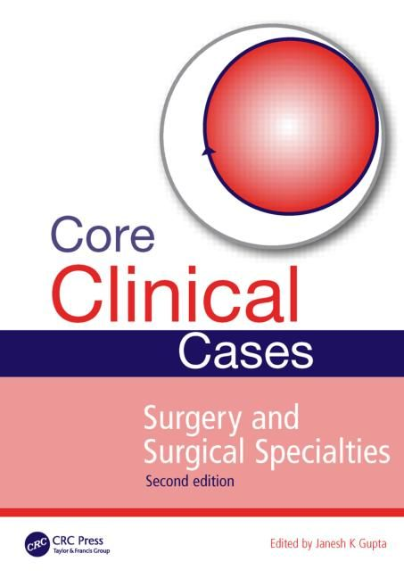 Core Clinical Cases in Surgery and Surgical Specialties, Second Edition - CRC Press Book