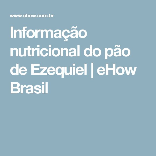 Informação nutricional do pão de Ezequiel | eHow Brasil