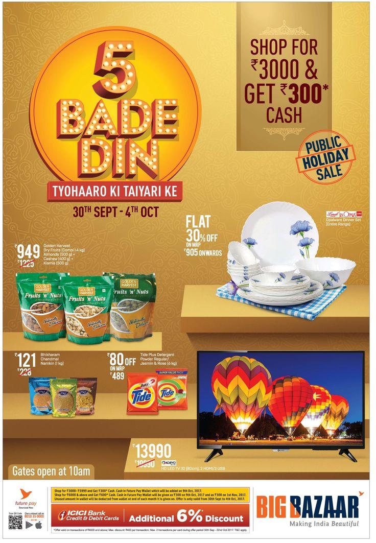 big-bazaar-5-bade-din-tyohaaro-ki-taiyari-ke-shop-for-rs-3000-&-get-rs-300-cash-ad-times-of-india-ahmedabad-30-9-2017