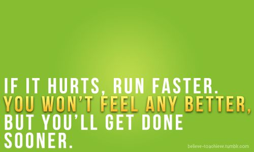run run run!: Remember This, It Hurts, Half Marathons, Work Outs, So True, Running Faster, Running Quotes, True Stories, Workout Videos