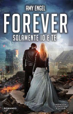 Leggere Romanticamente e Fantasy: Recensione FOREVER. SOLAMENTE IO E TE di Amy Engel...