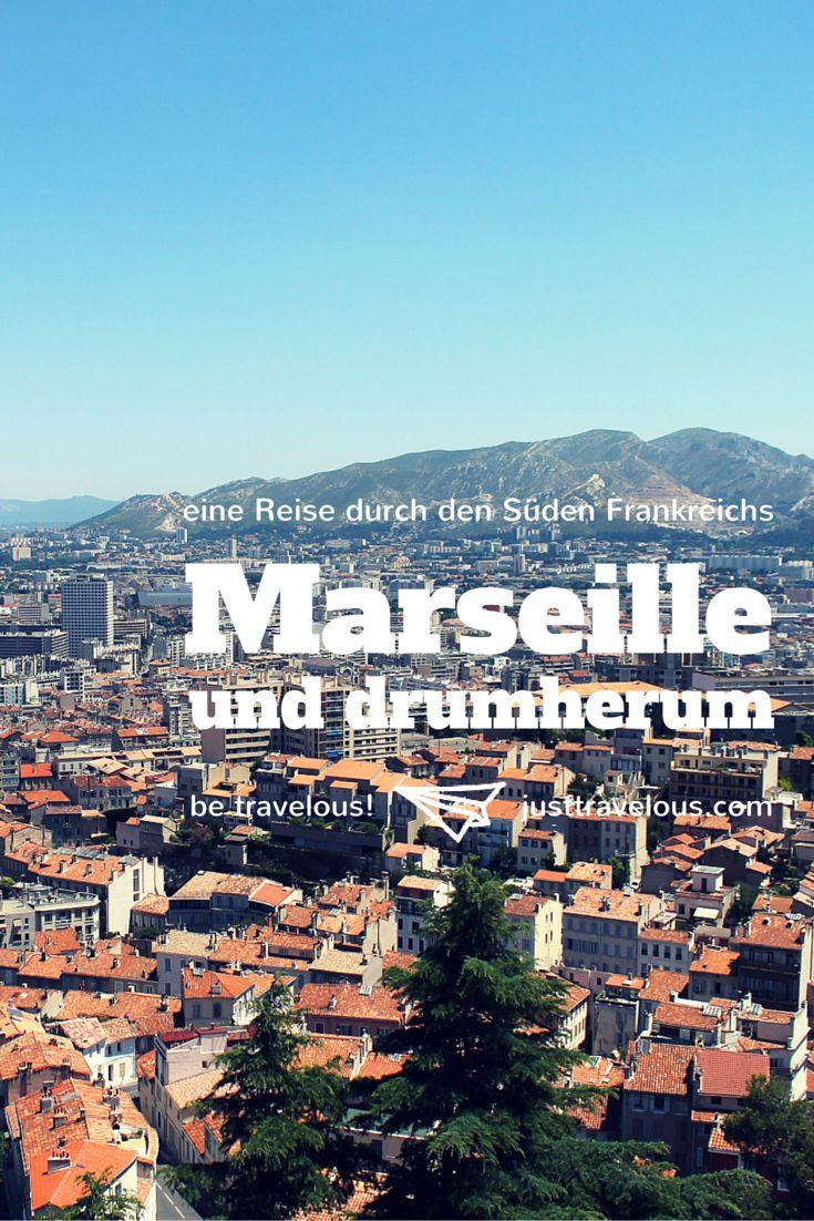 Marseille und drumherum: eine Reise durch den Süden Frankreichs. Marseille • Calanques • Avignon • Nizza
