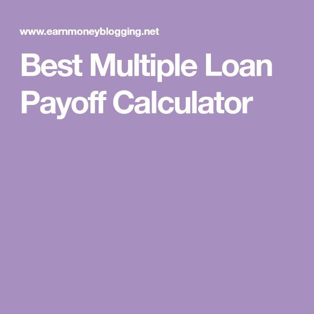 Best Multiple Loan Payoff Calculator Debt Snowball Pinterest