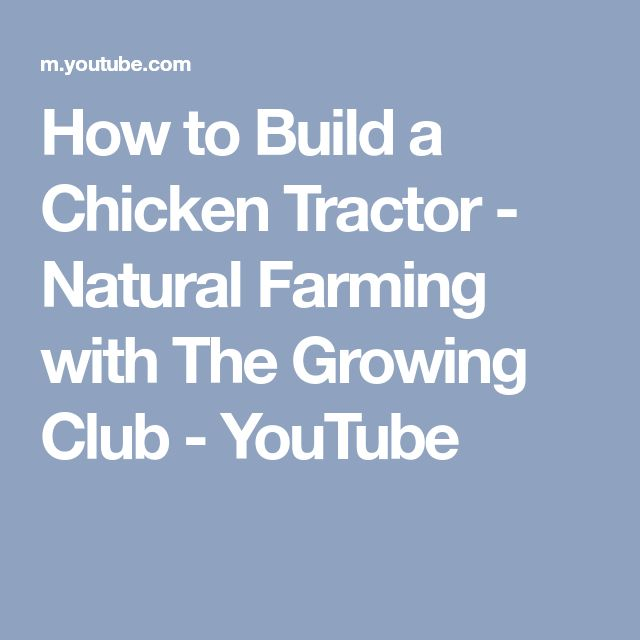 How to Build a Chicken Tractor - Natural Farming with The Growing Club - YouTube