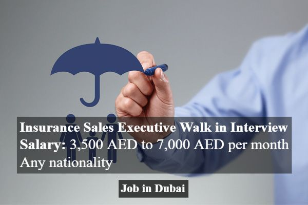 Insurance Sales Executive Walk In Interview In Dubai Insurance
